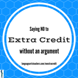 Say NO to Extra Credit in Middle School English Language Arts without an Argument!