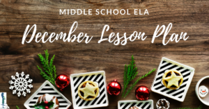 December Lesson Plan Middle School ELA